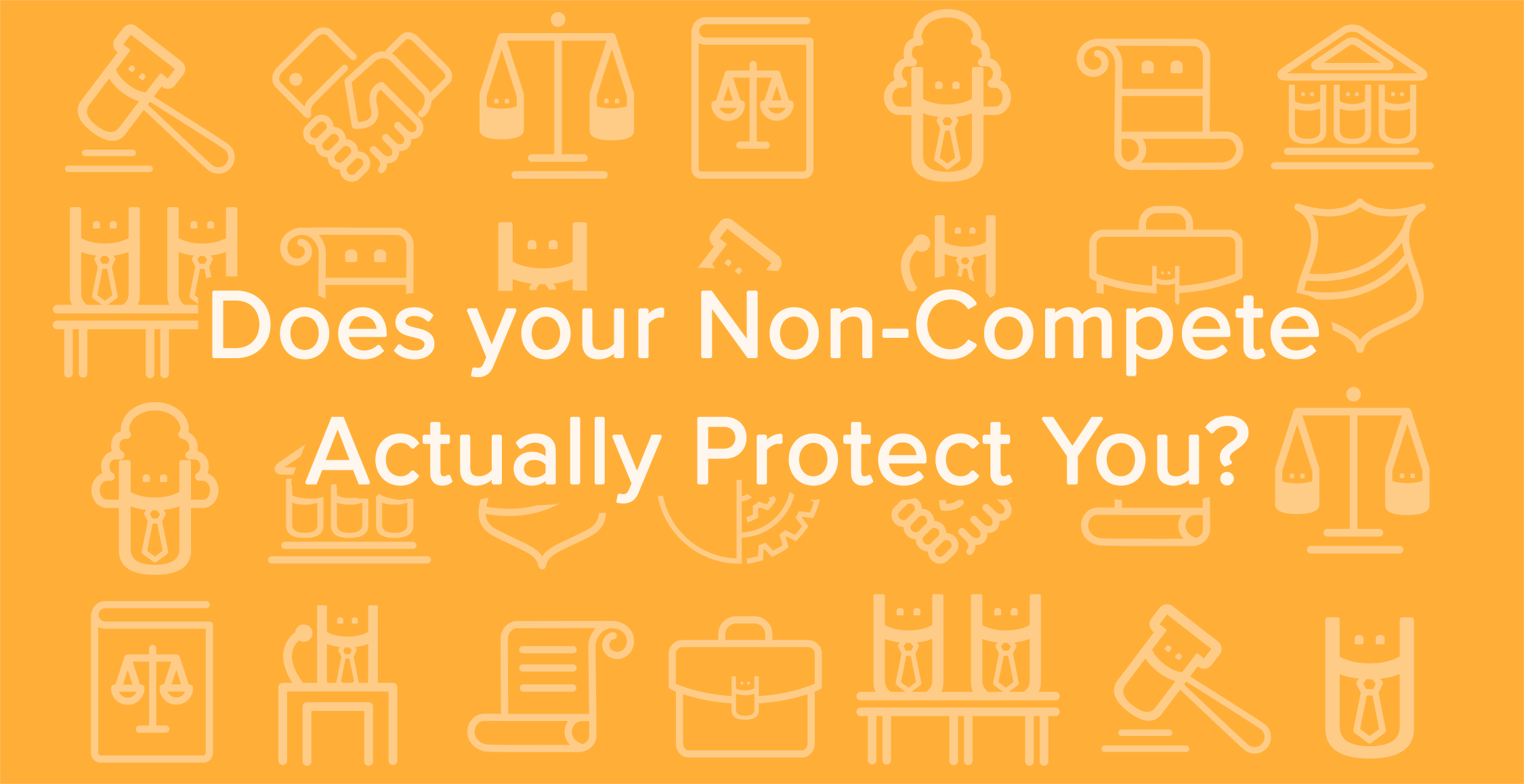 Do Non-Competes Really Protect Your Company?
