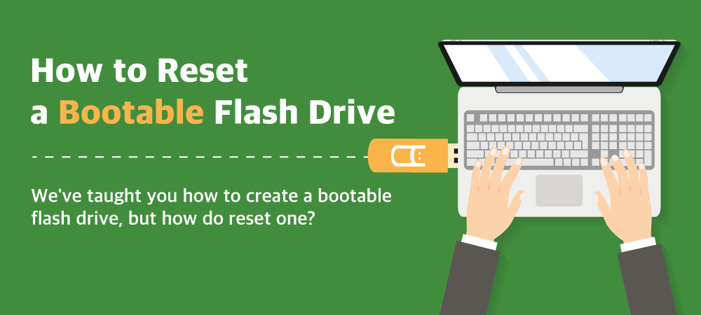 How to reset a bootable flash drive